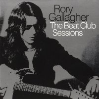 Rory Gallagher - The Beat Club Sessions