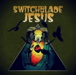 Switchblade Jesus - Switchblade Jesus - cover Kopie