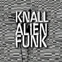 Αποτέλεσμα εικόνας για KNALL Alienfunk