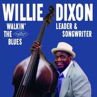 Willie Dixon – Walkin' The Blues