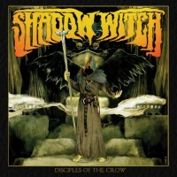 Shadow Witch – Disciples Of The Crow