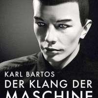 Karl Bartos – Der Klang der Maschine