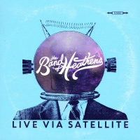 "The Band Of Heathens – ""Live Via Satellite"""