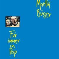 Martin Büsser – Für immer in Pop
