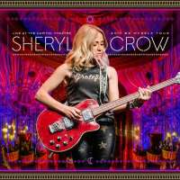 Sheryl Crow – Live At The Apollo Theatre – 2017 Be Myself Tour