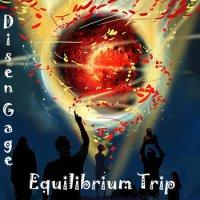 Disen Gage – Equilibrium Trip