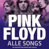 Pink Floyd – Alle Songs und die Geschichten hinter den Tracks