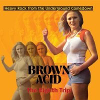 Brown Acid - The Eighth Trip