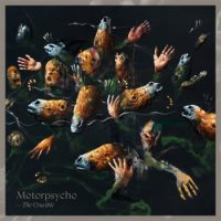 Motorpsycho – The Crucible