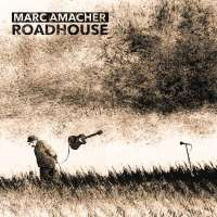 Marc Amacher – Roadhouse