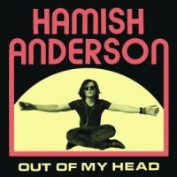 Hamish Anderson – Out Of My Head