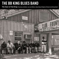 The BB King Blues Band – The Soul Of The King