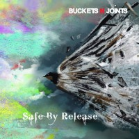 Buckets N Joints – Safe By Release