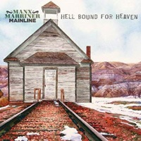Manx  & Marriner Mainline - Hell Bound For Heaven