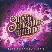Supersonic Blues Machine – Road Chronicles: Live!