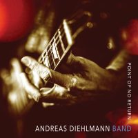Andreas Diehlmann Band – Point Of No Return
