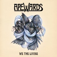 Apewards – We The Living