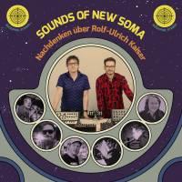 Sounds of New Soma – Nachdenken über Rolf-Ulrich Kaiser
