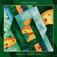 Maat Lander & Sounds of New Soma – Maat Lander & Sounds of New Soma
