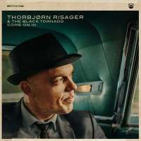 Thorbjørn Risager & The Black Tornado – Come On In