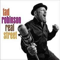 Tad Robinson – Real Street