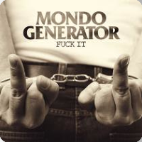 Mondo Generator - Fuck It