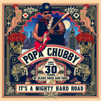 Popa Chubby – It'S A Mighty Hard Road - More Than 30 Years Of Blues Rock And Soul