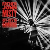 Father John Misty – Off-Key In Hamburg