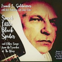 Franck L. Goldwasser – Sweet Little Black Spider and Other Songs from The Trenches of The Blues