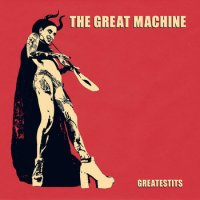 The Great Machine- Greatestits