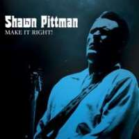 Shawn Pittman - Make It Right!
