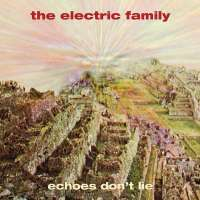 The Electric Family – Echoes Don't Lie
