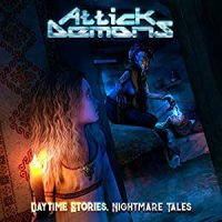 Attick Demons – Daytime Stories … Nightmare Tales