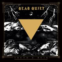 Dead Quiet – Truth and Ruin