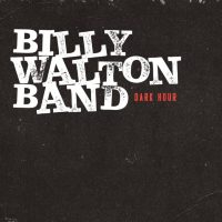 Billy Walton Band – Dark Hour