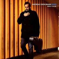 Andreas Diehlmann Band - Mercy On Me