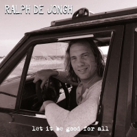 Ralph de Jongh - Let It Be Good For All