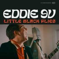 Eddie 9 Volt – Little Black Flies