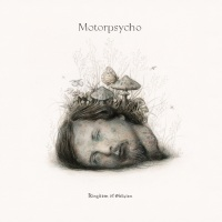 Motorpsycho - Kingdom Of Oblivion
