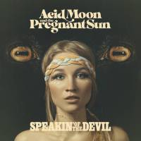 Acid Moon and the Pregnant Sun – Speakin´ of the Devil